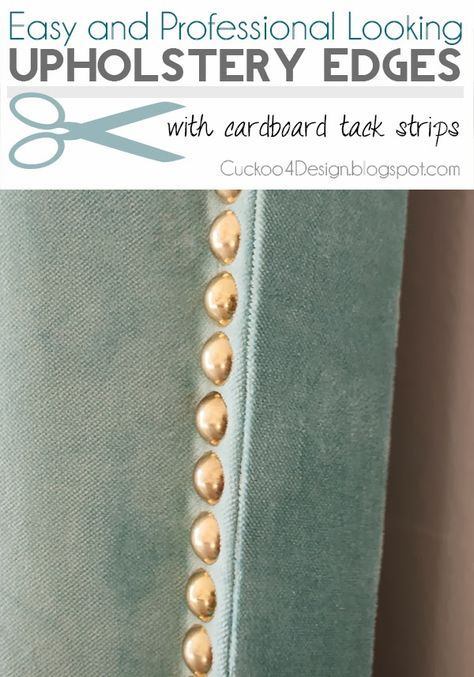 """I've never heard of these! Use 1/2"""" cardboard tack strips to get smooth, straight, professional looking edges on your upholstery seams."""