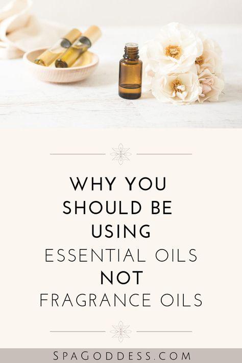 Essential Oils vs Fragrance Oils | beauty | Essential oils