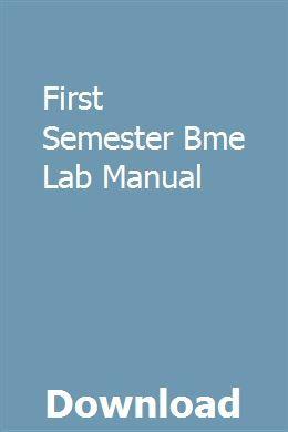 First Semester Bme Lab Manual Manual Mechanical Workshop Lab