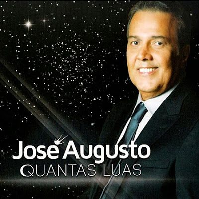 Jose Augusto Quantas Luas Com Imagens Jose Augusto Augusto