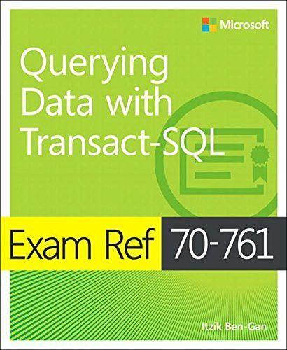 Exam Ref 70 761 Querying Data With Transact Sql Transact Sql Sql Exam