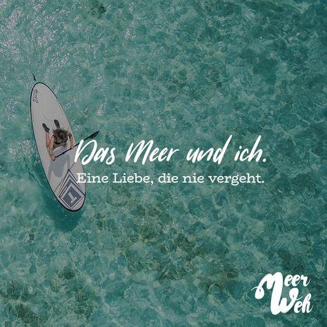 Visual Statements® Das Meer und ich. Eine Liebe, die nie vergeht. Sprüche / Zitate / Quotes / Meerweh / Wanderlust / travel / reisen / Meer / Sonne / Inspiration