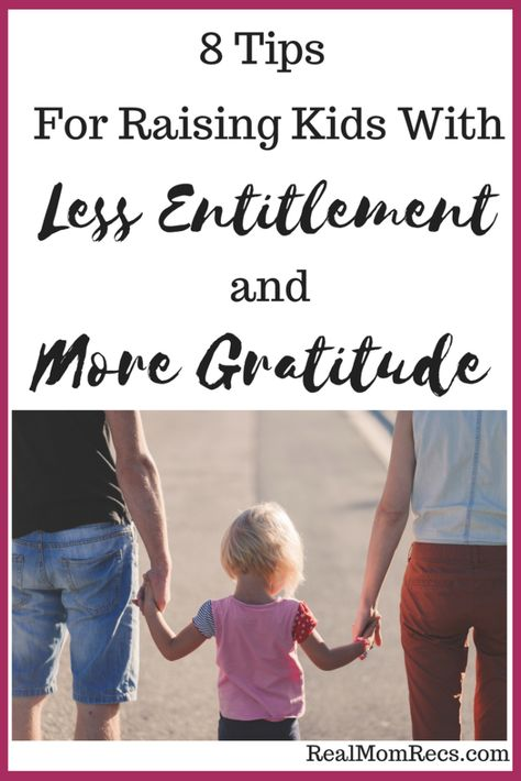 8 Tips For Raising Kids With Less Entitlement and More Gratitude - Real Mom Recs