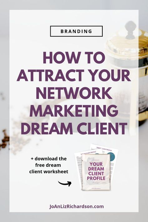 How to Attract Your Network Marketing Dream Client - JoAn Liz Richardson