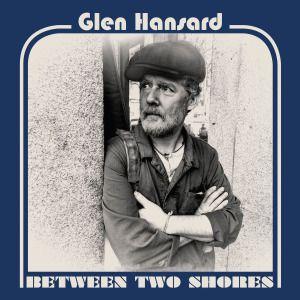 Glen Hansard - Between Two Shores (2018) [24bit Hi-Res] Format