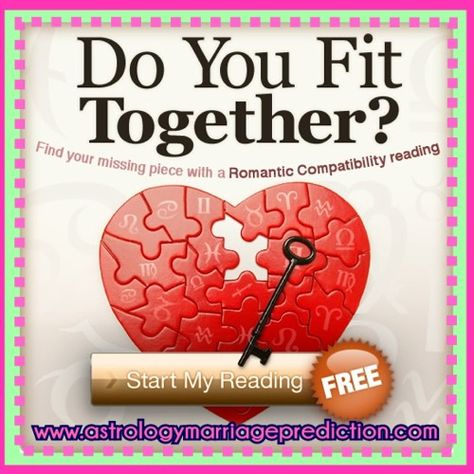 Do you fit together?  Relationship Potentials Forecast - Find out the best times for communication, passion and romance in a relationship you are in right now. Learn more by CLICKING HERE NOW - http://www.astrologymarriageprediction.com/