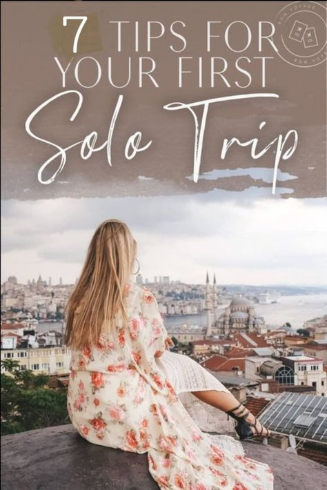 7 Essential Tips for Taking Your First Solo Trip – Asezeef