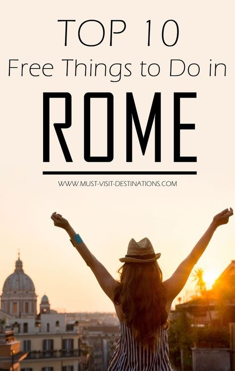 Here is a list of TOP 10 free things to do in ROME to encourage you to pay a visit to and examine this historical urban center!