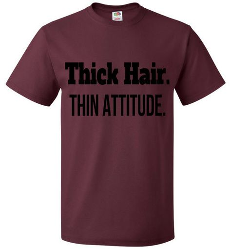 Thick Hair, Thin Attitude T-Shirt