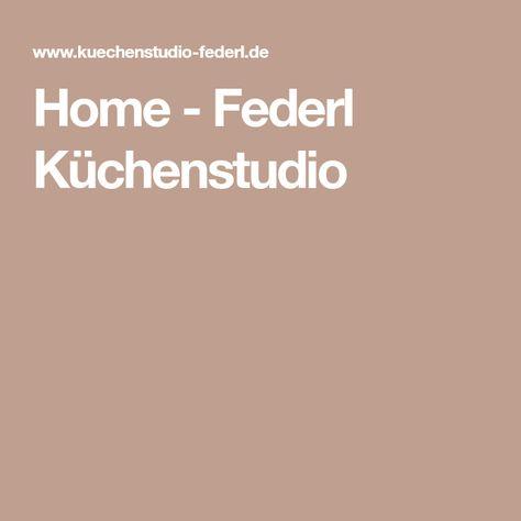Home Federl Kuchenstudio Kuche Pinterest