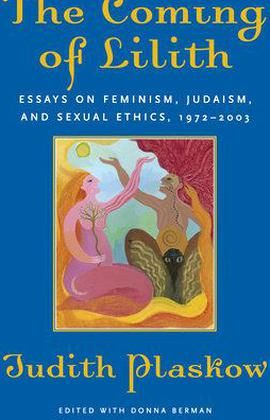 Thi First Collection Of Judith Plaskow Essay And Short Writing Trace Her Scholarly Personal Journey From Early Day A Gr In 2020 Judaism Feminism On