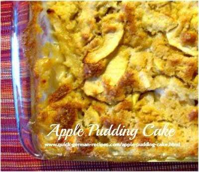 Try this apple pudding cake warm from the oven. Check it out at http://www.quick-german-recipes.com/apple-pudding-cake.html