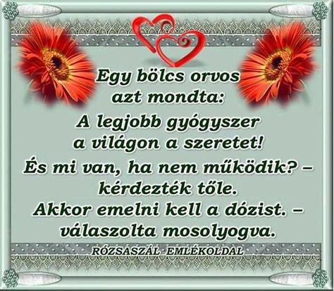 a legjobb gyógyszer a világon a szeretet)