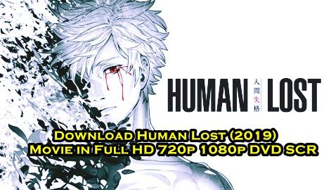Download Human Lost 2019 Movie In Full Hd 720p 1080p Dvd Scr Movies Download Movies New Movies
