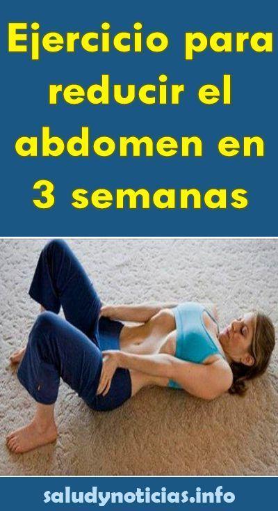 Ejercicio Para Reducir El Abdomen En 3 Semanas Salud Noticias Ejercicios Ejercicios Para Abdomen Rutinas De Entrenamiento