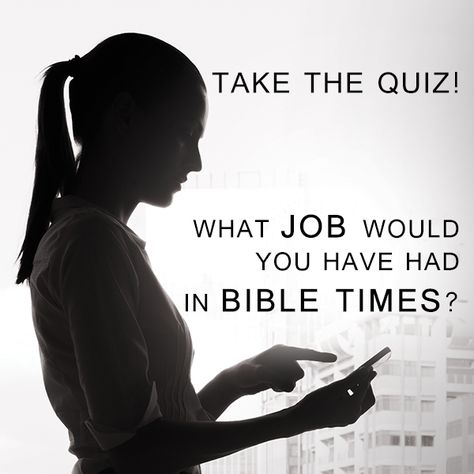 What Job Would You Have Had In Bible Times?