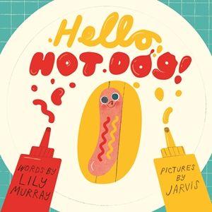 Hello, Hot Dog | Children's books | Hot dogs, Dog books
