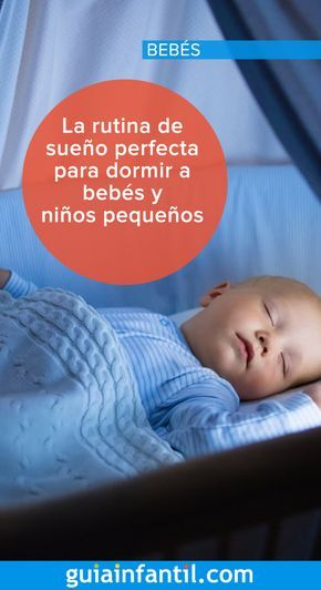 La Rutina De Sueño Perfecta Para Dormir A Bebés Y Niños Pequeños Trucos Bebé Bebe Bebés Durmiendo