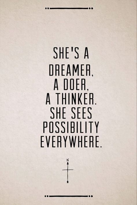 She's a Dreamer - A Doer - A Thinker #WOMANLoved & pinned by http://www.shivohamyoga.nl/ #quotes #motivation #focus #goals