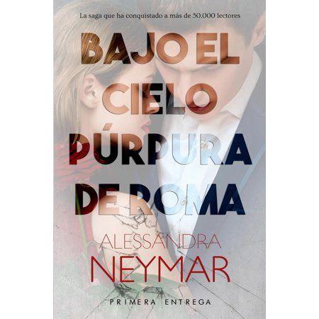 Bajo El Cielo Púrpura De Roma Bajo El Cielo Púrpura De Roma Pasión Series 1 Paperback Walmart Com Books My Books I Love Books