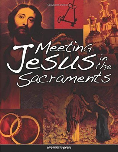 DOWNLOAD PDF] Meeting Jesus in the Sacraments Free Epub/MOBI