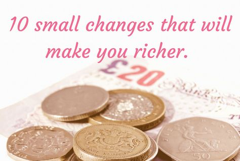 10 small changes you can make right now that will make you richer.... | The Diary of a Frugal Family