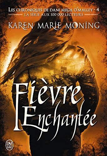 Telecharger Les Chroniques De Dani Mega O Malley Tome 4 Fievre Enchantee Livre Ebook France Karen Marie Moning Telechargement Fievre