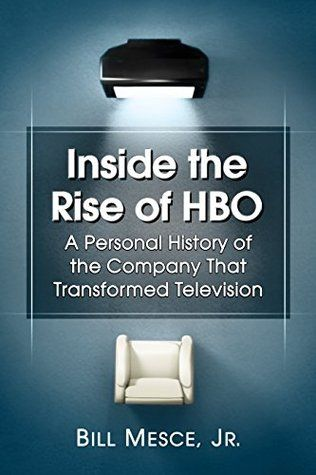 Inside The Rise Of Hbo Personal History Hbo History Of Television