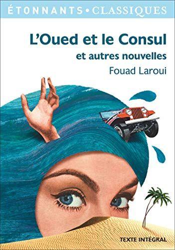 Telecharger L Oued Et Le Consul Et Autres Nouvelles Pdf Par Fouad Laroui Telecharger Votre Fichier Ebook Maintenant Books Good Books This Book