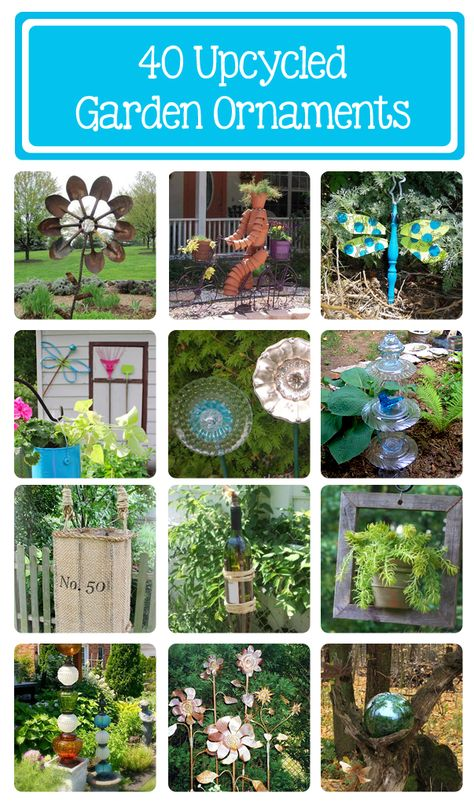 40 upcycled garden ornaments. Click here for full projects: http://www.hometalk.com/b/582435/unique-garden-ornaments