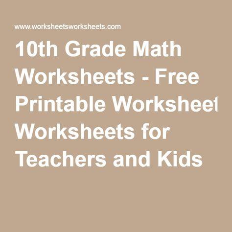 10th Grade Math Worksheets Free Printable Worksheets For Teachers And Kids 10th Grade Math Worksheets 10th Grade Math 9th Grade Math