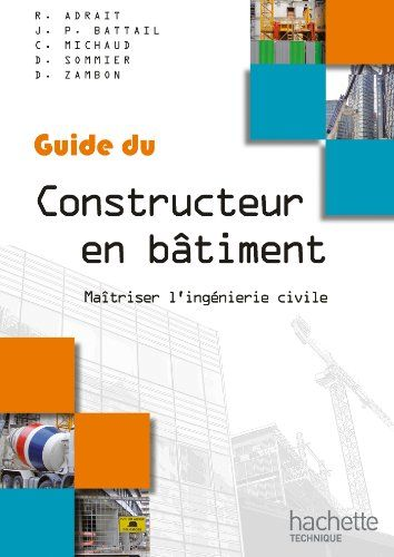 Telecharger Guides Industriels Guide Du Constructeur En Batiment Livre Eleve Pdf De Robert Adrait Jean Paul Battai Telechargement Livre Telecharger Gratuit