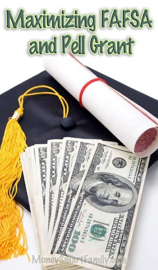 How to Get The Most FAFSA Money and Pell Grant Awards