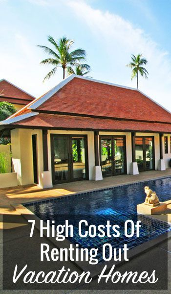 7 High Costs Of Renting Out Vacation Homes | Vacation home rentals, Rental  property, Vacation