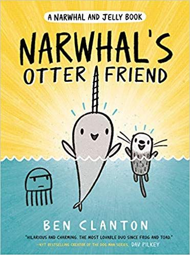 Narwhal S Otter Friend A Narwhal And Jelly Book 4 Ben