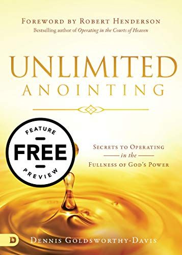 Unlimited Anointing By Dennis Goldsworthy Davis Https Www Amazon Com Dp B07g5mh85d Ref Cm Sw R Pi Dp U X Hnnbbb Bestselling Author Christ Centered Nonfiction