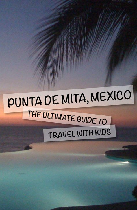 Punta de Mita, Mexico: The Ultimate Guide with Kids