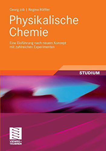 Physikalische Chemie Eine Einfa Hrung Nach Neuem Konzept Mit Zahlreichen Experimenten Studienba Physikalische Chemie Chemie Bucher Neuerscheinungen