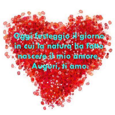 Auguri Buon Compleanno Amore Mio Frasi Più Romantiche