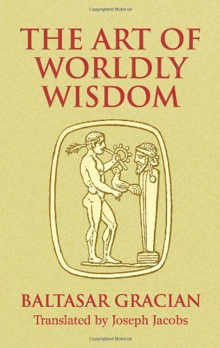 The Art of Worldly Wisdom (Dover Books on Western Philosophy) by Baltasar Gracian. $6.95. Series - Dover Books on Western Philosophy. Publisher: Dover Publications; Tra edition (April 12, 2005). Publication: April 12, 2005 #theartofpublicspeaking