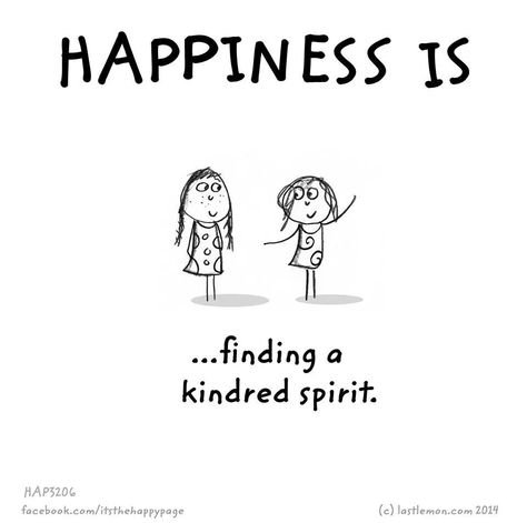 Happiness Is Finding A Kindred Spirit