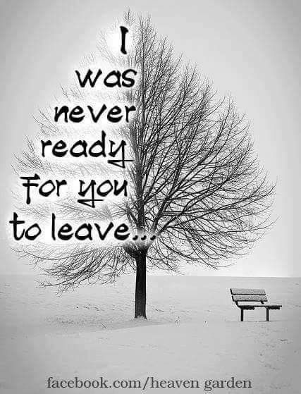 Never ready for you to leave | Grief | Miss you dad, Miss