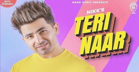 Teri Naar Mp3 Song Download Punjabi Nikk Ft Avneet Kaur 2019 Mp3 Song Download Songs Mp3 Song
