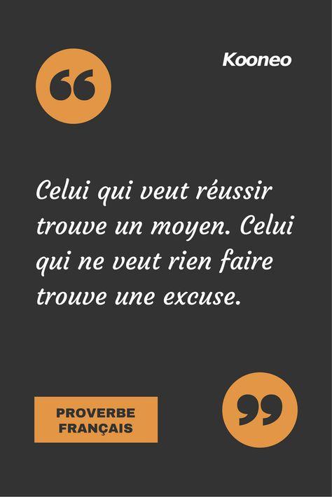 [CITATIONS] Celui qui veut réussir trouve un moyen. Celui qui ne veut rien faire trouve une excuse. PROVERBE FRANÇAIS #Ecommerce #Kooneo #Proverbefrancais #Reussir #Excuse : www.kooneo.com