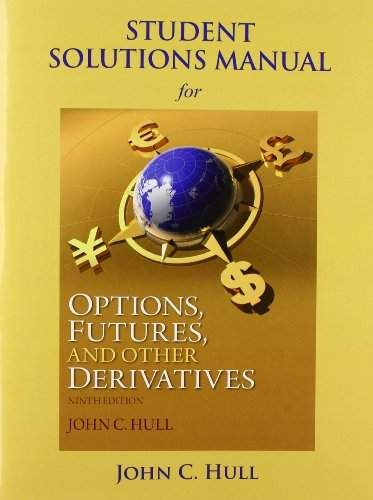 Student Solutions Manual For Options Futures And Other Derivatives John C Hull Download Pdf In 2020 Hull Solutions Student