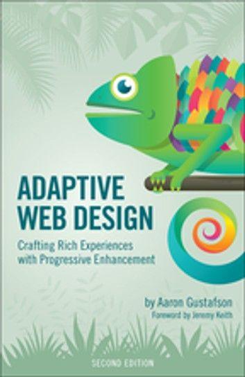 Adaptive Web Design Ebook By Aaron Gustafson Rakuten Kobo In 2020 Web Design Online Web Design Learning Web