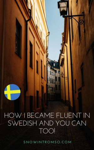 6 Ways To Become Fluent In The Scandinavian Languages Nordic Wanders Learn Swedish Swedish Language Sweden Travel
