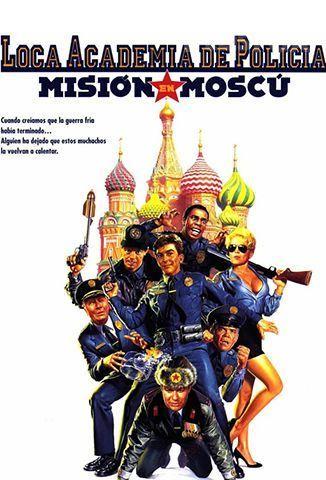 Loca Academia De Policía 7 Misión En Moscú 1994 Academia De Policía Poster De Peliculas Buenas Peliculas