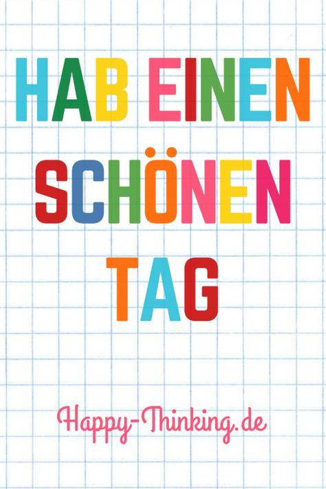 Hab einen schönen Tag! Positives Denken. Happy-Thinking.de