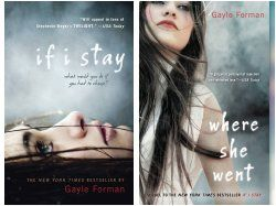 If I Stay and Where She Went by  Gayle Forman